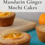 Mandarin ginger butter mochi on blue cloth