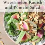 watermelon radish and pomelo salad with text