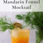 mandarin fennel mocktail with fennel fronds