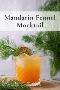 mandarin fennel mocktail with fennel fronds