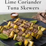Lime Coriander tuna skewers and squash