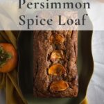 Whole persimmon bread loaf