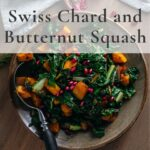 Butternut squash and chard saute pin
