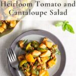 Tomato and canteloupe salad with text